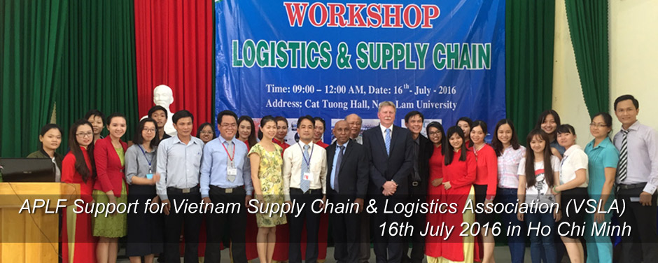 APLF Support for Vietnam Supply Chain & Logistics Association (VSLA) 16th July 2016 in Ho Chi Minh